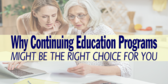 Continuing Education Programs The Right Choice