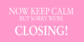 Sorry We're Closed Keep Calm