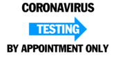 Corona Virus Testing Appointment Only