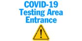 Corona Virus Testing Area Entrance