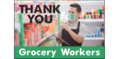 Thank You Grocery Workers Sign