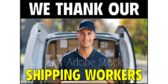 Thank You Shipping Workers Sign