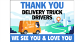 Thank You Delivery Truck Drivers Sign