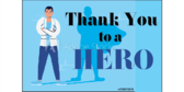 Thank You to a Hero – doctor or nurse
