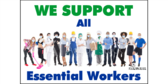 We Support Essential Workers Sign