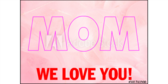 Mothers Day We Love You Mom Yard Sign