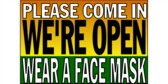 We're Open Wear A Face Mask Sign
