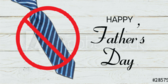 Happy Father's Day NO Tie