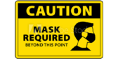Wear A Mask Beyond This Point Sign