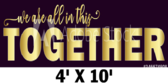 We're In This Together 4x10 Gym Banner