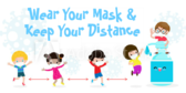 Wear Your Mask & Keep Your Distance Social Distancing Banner